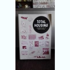 TOTAL HOUSING. ALTERNATIVES TO URBAN SPRAWL  (ANSAMBLURI DE LOCUINTE. O ALTERNATIVA LA EXPANSIUNEA URBANA)
