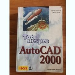 TOTUL DESPRE AUTO CAD 2000-BILL BURCHARD- DAVID PITZER