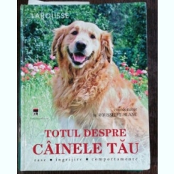 TOTUL DESPRE CAINELE TAU - DR.ROUSSELET-BLANC