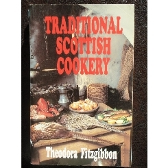 TRADITIONAL SCOTTISH COOKERY - THEODORA FITZGIBBON
