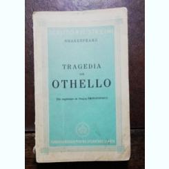 TRAGEDIA LUI OTHELO - SHAKESPEARE