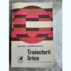 TRAIECTORII LIRICE - MIHAIL PETROVERANU