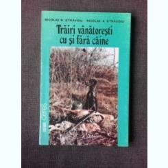 TRAIRI VANATORESTI CU SI FARA CAINE - NICOLAE N. STRAVOIU