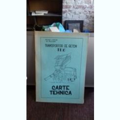 TRANSPORTOR DE BETON TB.6 - CARTE TEHNICA