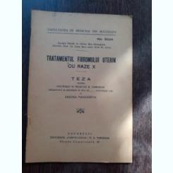 TRATAMENTUL FIBROMULUI UTERIN CU RAZE X - ARSENIA MANASSIEVA  (TEZA DE DOTORAT, CU DEDICATIE)