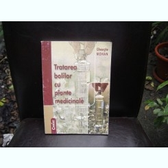 TRATAREA BOLILOR CU PLANTE MEDICINALE - GHEORGHE MOHAN