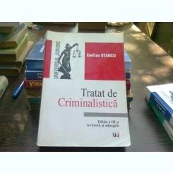 Tratat de criminalistica - Emilian Stancu