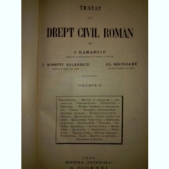 TRATAT DE DREPT CIVIL ROMAN DE C. HAMANGIU, I. ROSETTI BALANESCU, AL. BAICOIANU, VOLUMUL II