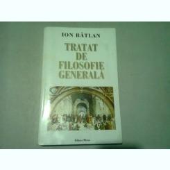 TRATAT DE FILOSOFIE GENERALA - ION BATLAN