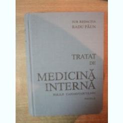 TRATAT DE MEDICINA INTERNA . BOLI CARDIOVASCULARE , PARTEA A II-A de RADU PAUN , LEONIDA GHERASIM , 1989