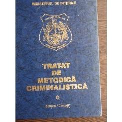 TRATAT DE METODICA CRIMINALISTICA VOL. I