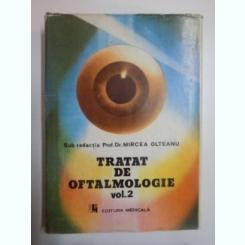 TRATAT DE OFTALMOLOGIE , VOL. 2 de MIRCEA OLTEANU ,1989