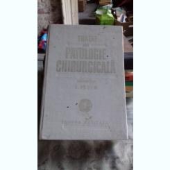 TRATAT DE PATOLOGIE CHIRURGICALA - E. PROCA   VOL.1