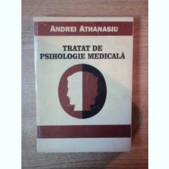 TRATAT DE PSIHOLOGIE MEDICALA DE ANDREI ATHANASIU , BUCURESTI