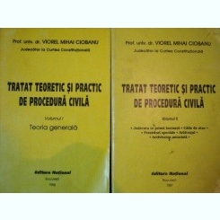 Tratat teoretic si practic de procedura civila - Viorel Mihai Ciobanu (2 vol.)
