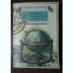 TRATATELE INTERNATIONALE ALE ROMANIEI - ADRIAN NASTASE