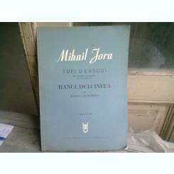 TREI DANSURI - MIHAIL JORA  (PARTITURI)