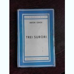 TREI SURORI - ANTON CEHOV