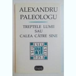 TREPTELE LUMII SAU CALEA CATRE SINE DE ALEXANDRU PALEOLOGU , 1995