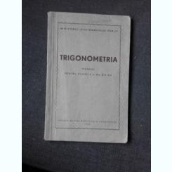 TRIGONOMETRIA, MANUAL PENTRU CLASELE IX-A SI X-A