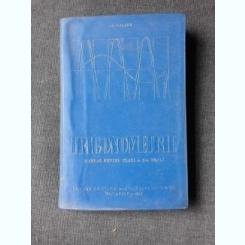 TRIGONOMETRIE, MANUAL PENTRU CLASA X-A REALA - O. SACTER