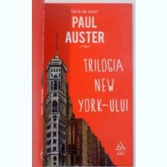 TRILOGIA NEW YORK-ULUI , ORASUL DE STICLA , FANTOME , CAMERA INCUIATA DE PAUL AUSTER