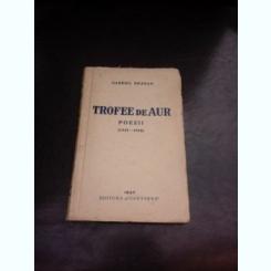 TROFEE DE AUR, POEZII 1923-1936 – GABRIEL DRAGAN (CU DEDICATIA AUTORULUI)