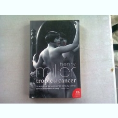TROPIC OF CANCER - HENRY MILLER  (CARTE IN LIMBA ENGLEZA)
