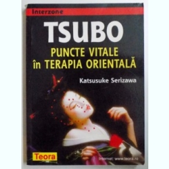 TSUBO, PUNCTE VITALE IN TERAPIA ORIENTALA de KATSUSUKE SERIZAWA, 2006