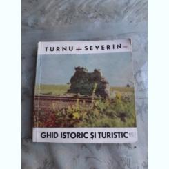 TURNU SEVERIN, GHID ISTORIC SI TURISTIC - M. DAVIDESCU
