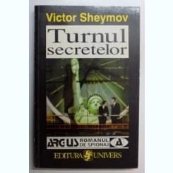 TURNUL SECRETELOR , UN THRILLER DESPRE ADEVARATA VIATA A UNUI SPION de VICTOR SHEYMOV , 1998