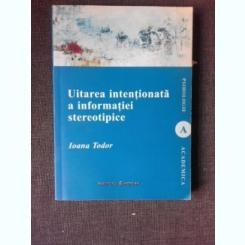 Uitarea intentionata a informatiei stereotipice - Ioana Tudor