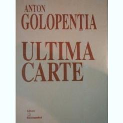 ULTIMA CARTE de ANTON GOLOPENTIA 2001