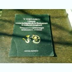 ULTIMELE SONETE INCHIPUITE ALE LUI SHAKESPEARE IN TRADUCERE IMAGINARA DE V. VOICULESCU
