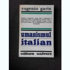 UMANISMUL ITALIAN - EUGENIO GARIN