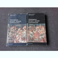 UMANISMUL PICTURII MURALE POSTBIZANTINE - WLADYSLAW PODLACHA, GRIGORE NANDRIS  2 VOLUME