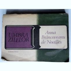 Umbra zilelor - Anna Brancoveanu de Noailles