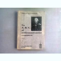 UN A.B.C. AL ANTICOMUNISMULUI ROMANESC - MARESALUL ION ANTONESCU  VOL.II