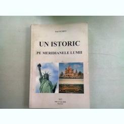 UN ISTORIC PE MERIDIANELE LUMII - IOAN SCURTU