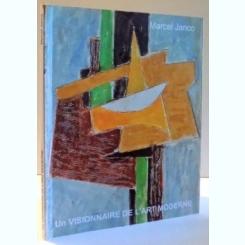 UN VISIONNAIRE DE L`ART MODERN-MARCEL JANCO , 2012