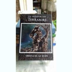 UN VRAJITOR DIN TERRAMARE - URSULA K. LE GUIN