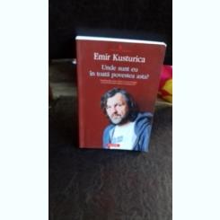 UNDE SUNT EU IN TOATA POVESTEA ASTA? - EMIR KUSTURICA