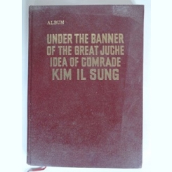 UNDER THE BANNER OF THE GREAT JUCHE IDEA OF COMRADE KIM IL SUNG - ALBUM