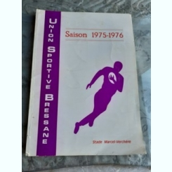 UNION SPORTIVE BRESSANE, SAISON 1975-1976 - STADE MARCEL VERCHERE  (TEXT IN LIMBA FRANCEZA)