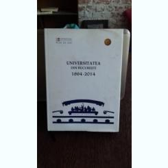 UNIVERSITATEA DIN BUCURESTI 1864-2014 - OVIDIU BUZDUGAN