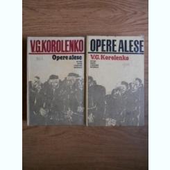 V. G. Korolenko - Opere alese (2 volume)