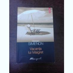 VACANTA LUI MAIGRET - GEORGES SIMENON