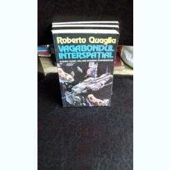 VAGABONDUL INTERSPATIAL - ROBERTO QUAGLIA