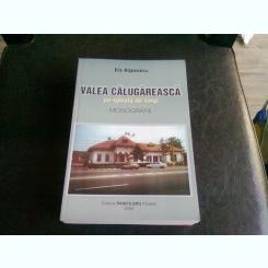 VALEA CALUGAREASCA PE SPIRALA DE TIMP - ELIS RAPEANU