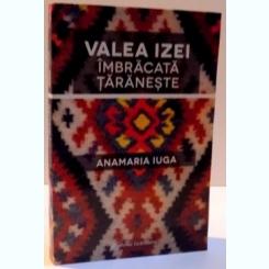 VALEA IZEI , IMBRACATA TARANESTE